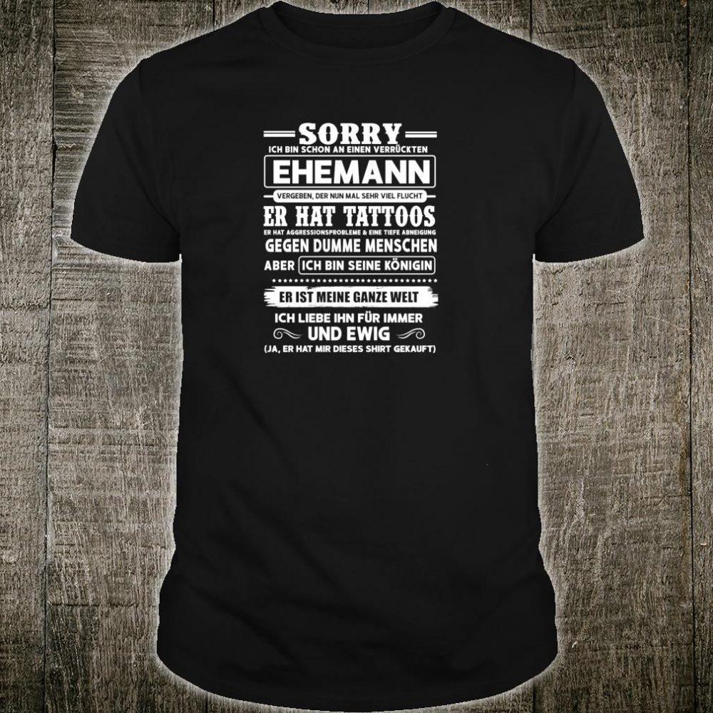 Sorry ich bin schon an einen verrückten mann Shirt