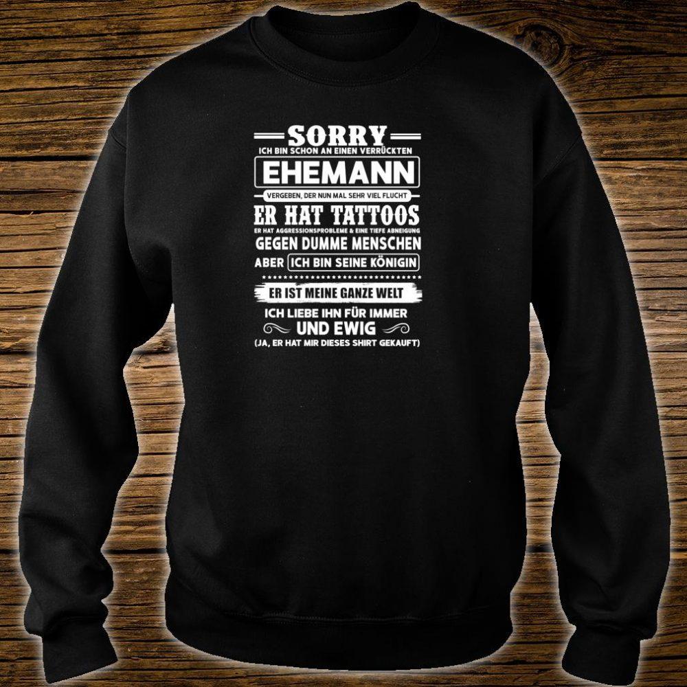 Sorry ich bin schon an einen verrückten mann Shirt sweater