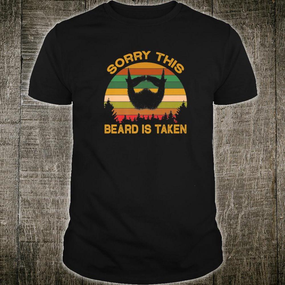 Sorry this beard is taken Shirt
