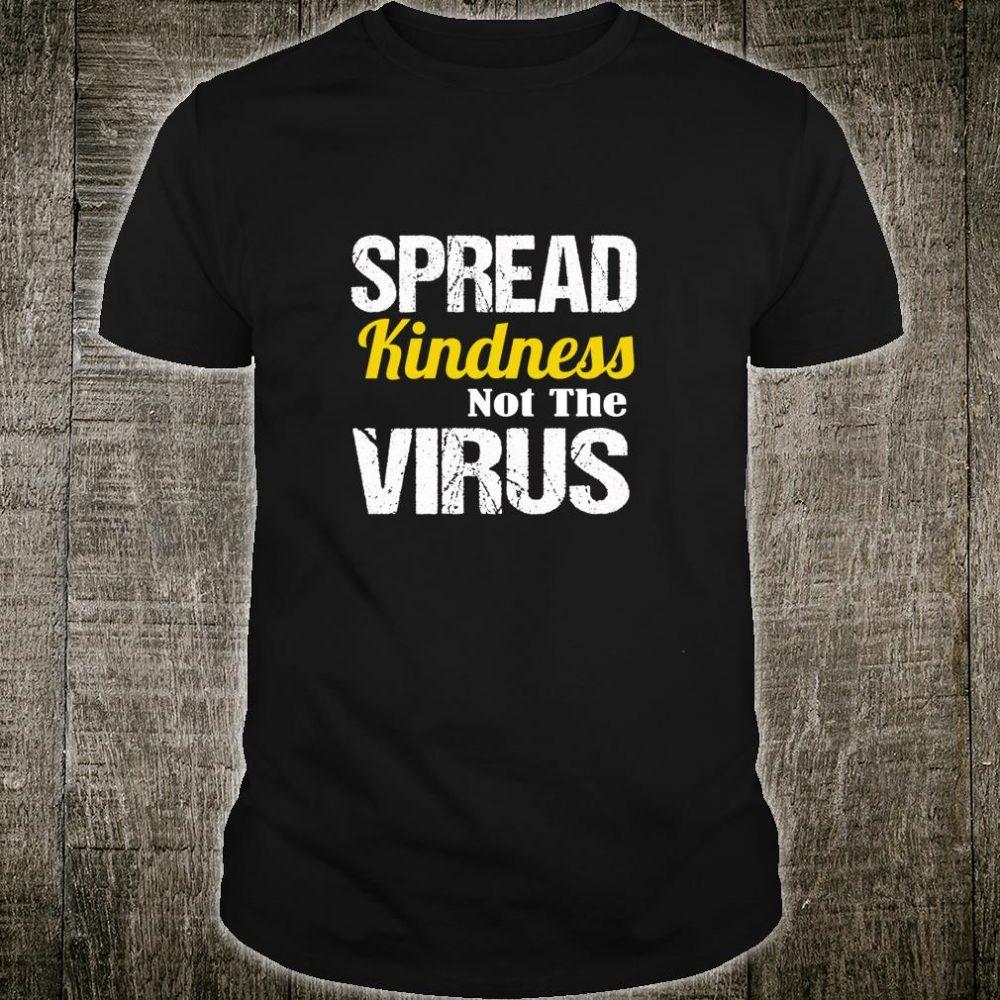 Spread Kindness Not The Virus Shirt