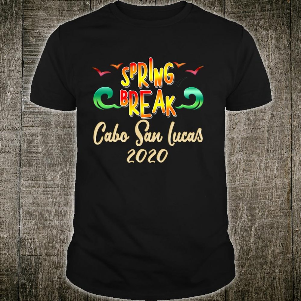 Spring Break Cabo San Lucas Matching Vacation Outfit Shirt