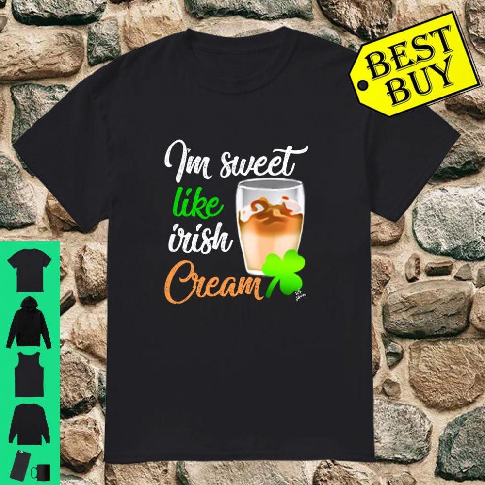 St Patricks day I´m sweet like irish cream Shirt