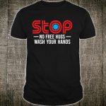Stop No Free Hugs Wash Your Hands Shirt