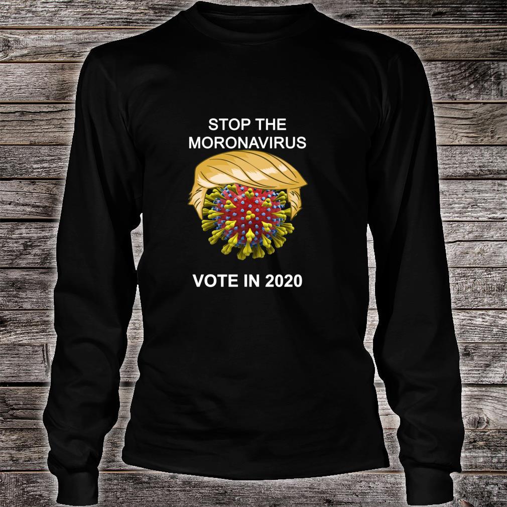 Stop the Moronavirus Shirt long sleeved