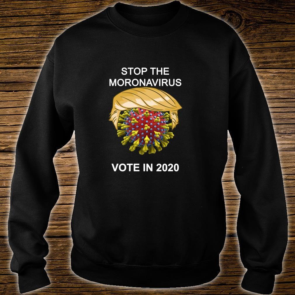 Stop the Moronavirus Shirt sweater