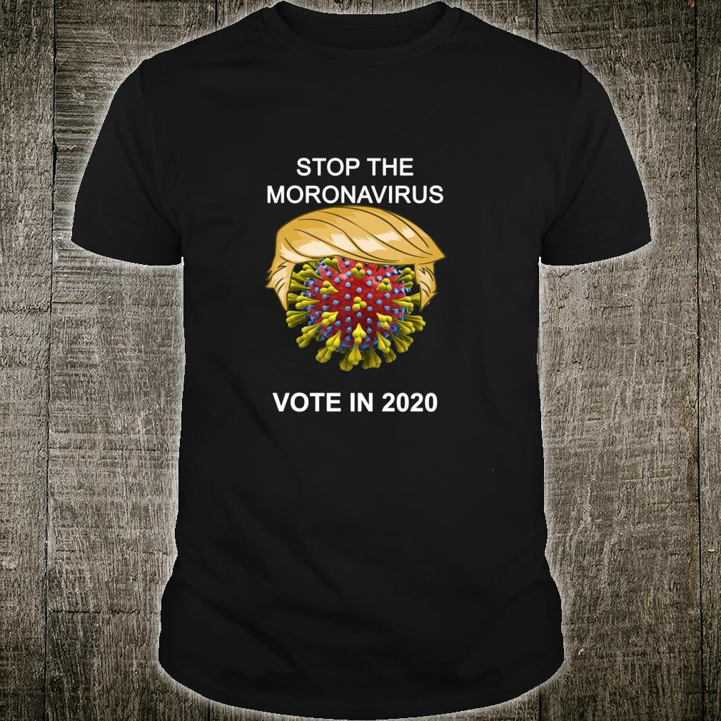 Stop the Moronavirus Shirt