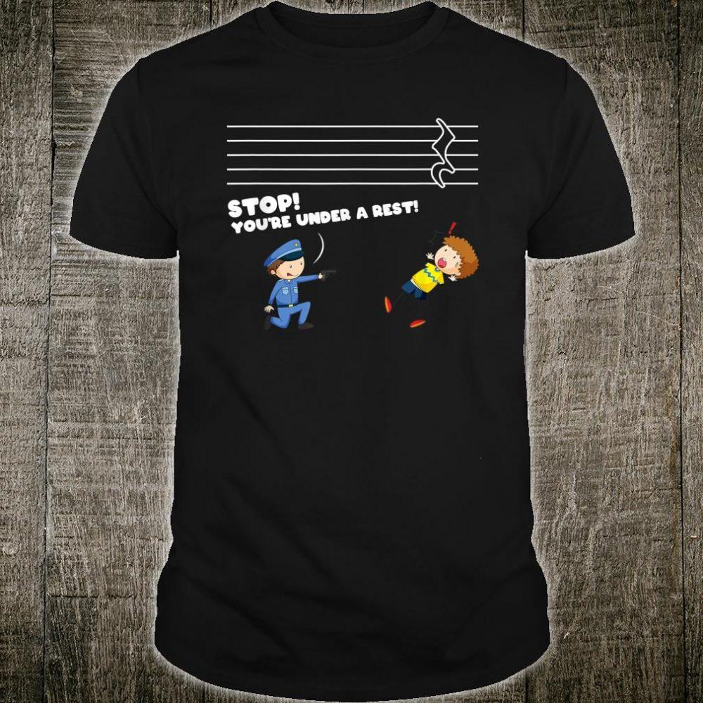 Stop you're under a rest music sheet musician player Shirt