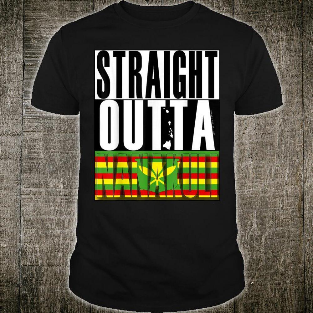 Straight Outta Nanakuli Kanaka Maoli by Hawaii Nei All Day Shirt