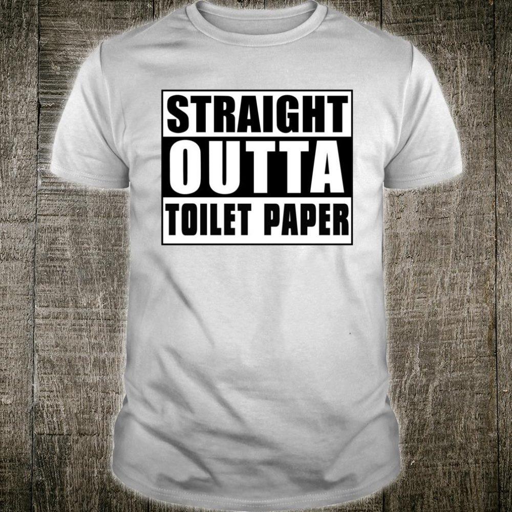 Straight Outta Toilettenpapier Shirt