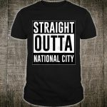 Straight outta National City Shirt