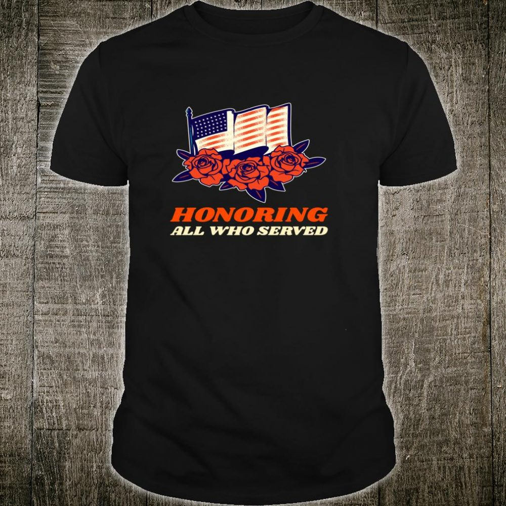 Stylish Design of Honoring All Who Served America Shirt