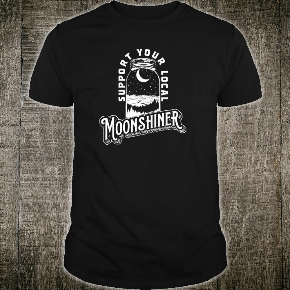 Support Your Local Moonshiner Moonshine Jar Vintage Shirt