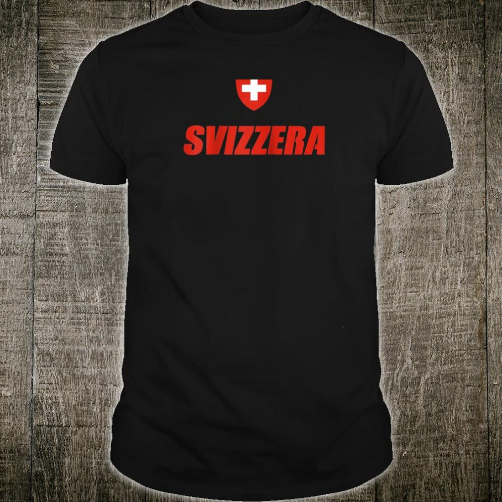 Svizzera Flag Of Switzerland Souvenir Schweiz Suisse Shirt