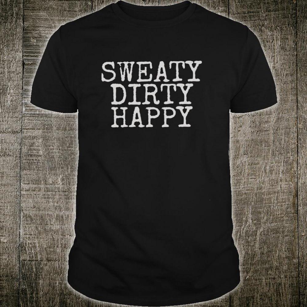 Sweaty Dirty Happy Hiking Design Shirt