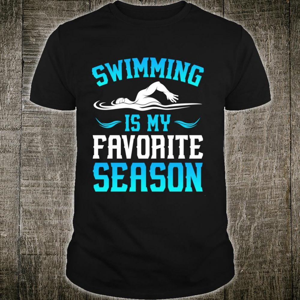 Swimming Is My Favorite Season Swim Meet Swimmer Shirt