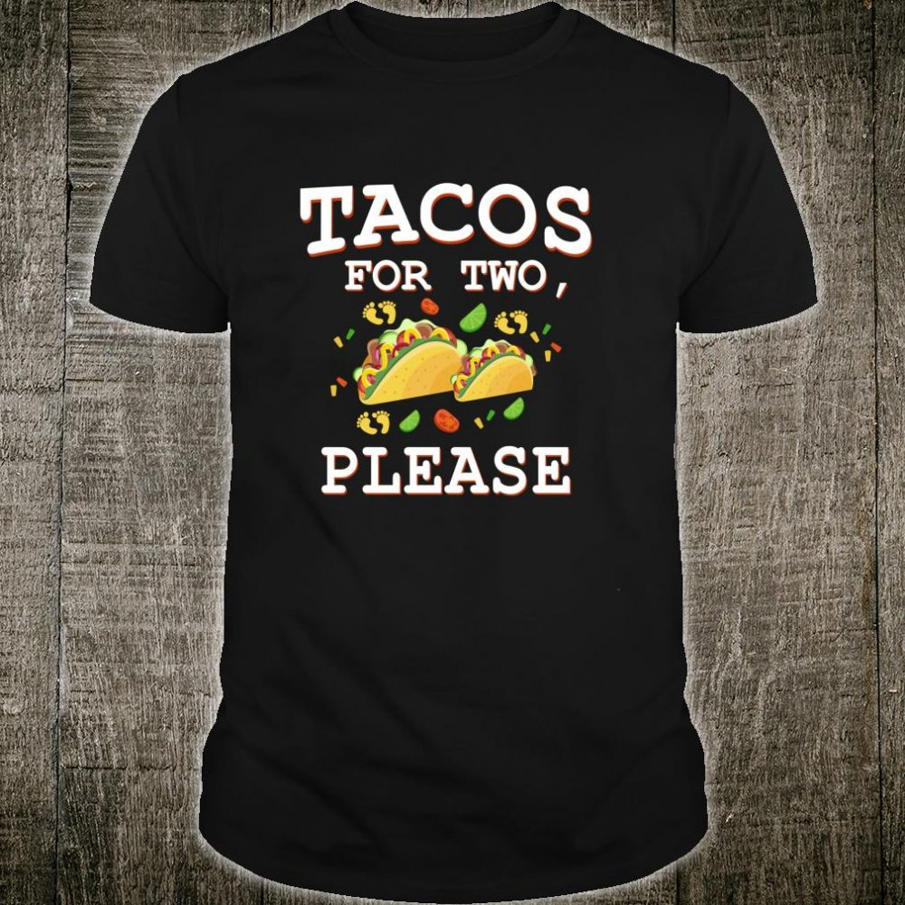 Tacos For Two, Please Pregnancy Announcement Shirt