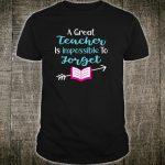 Teacher Appreciation Apparel For Unforgettable Educator Shirt