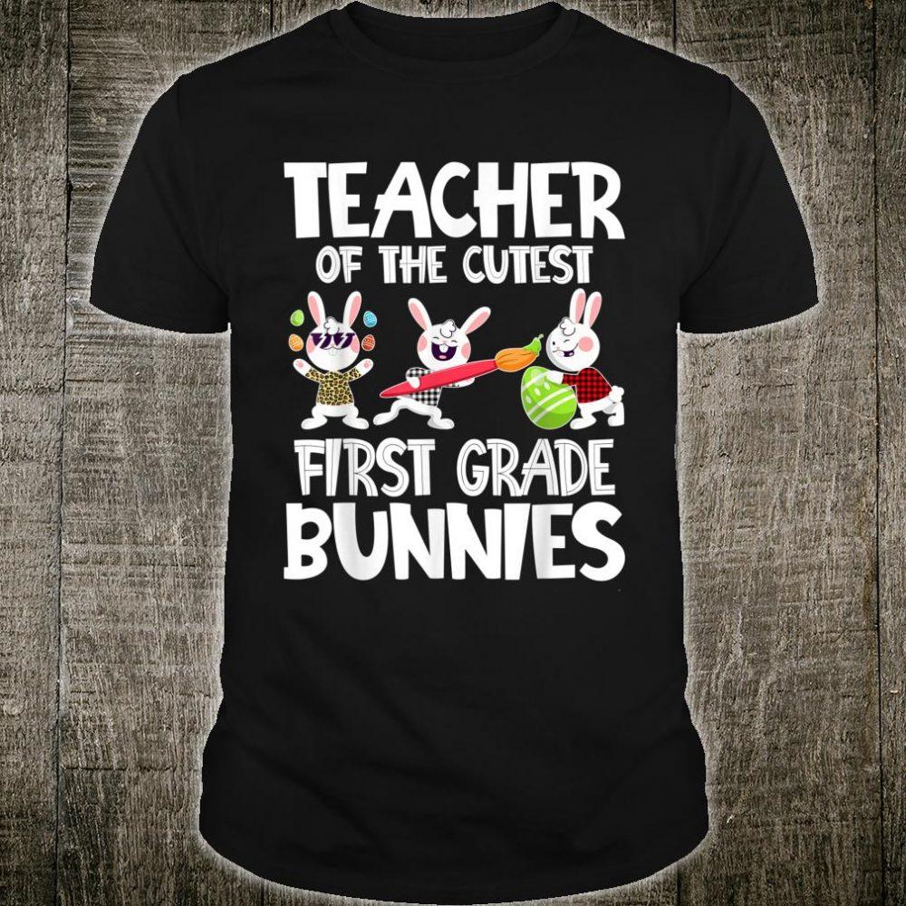 Teacher Of The Cutest First Grade Bunnies Easter Day Shirt