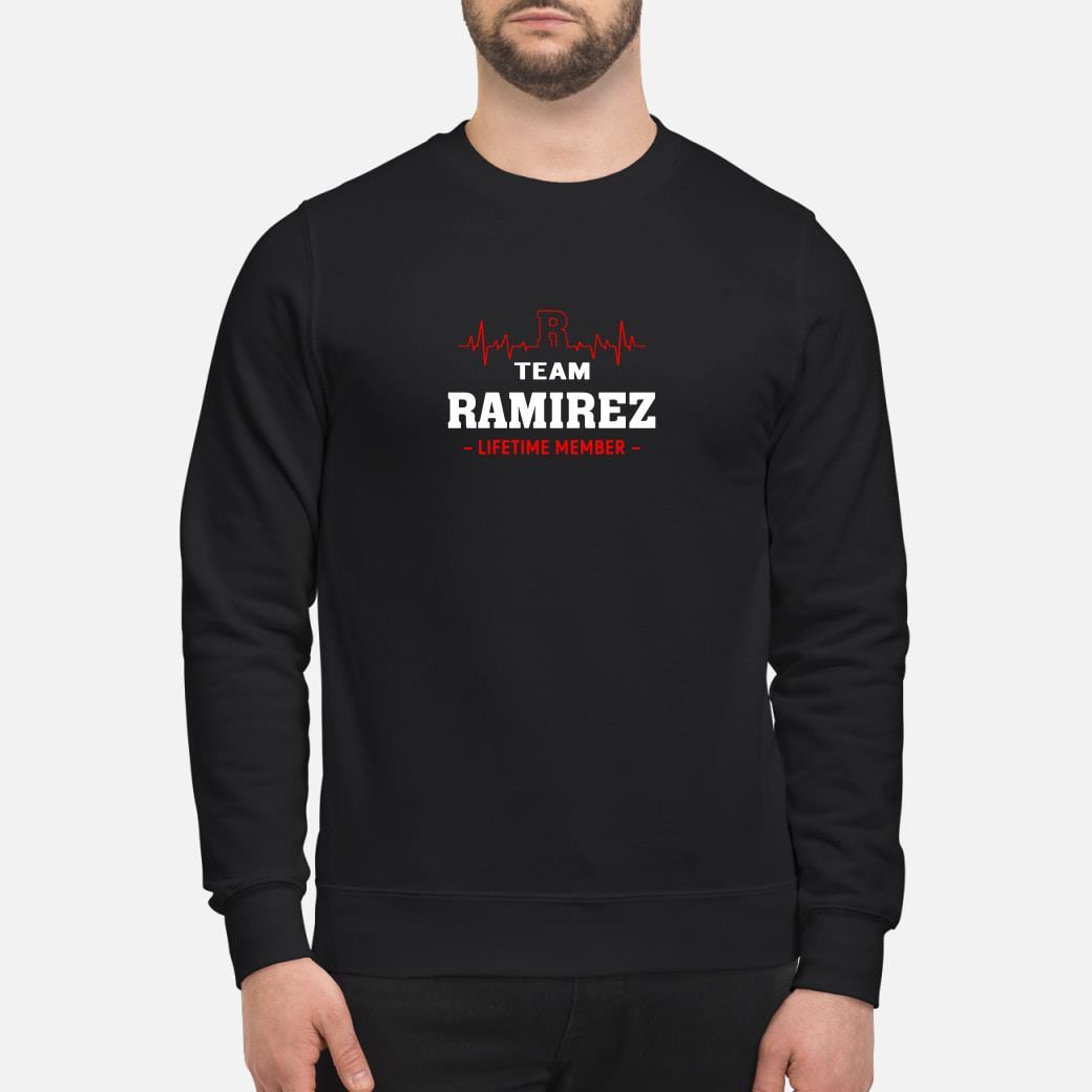 Team Ramirez lifetime member shirt sweater
