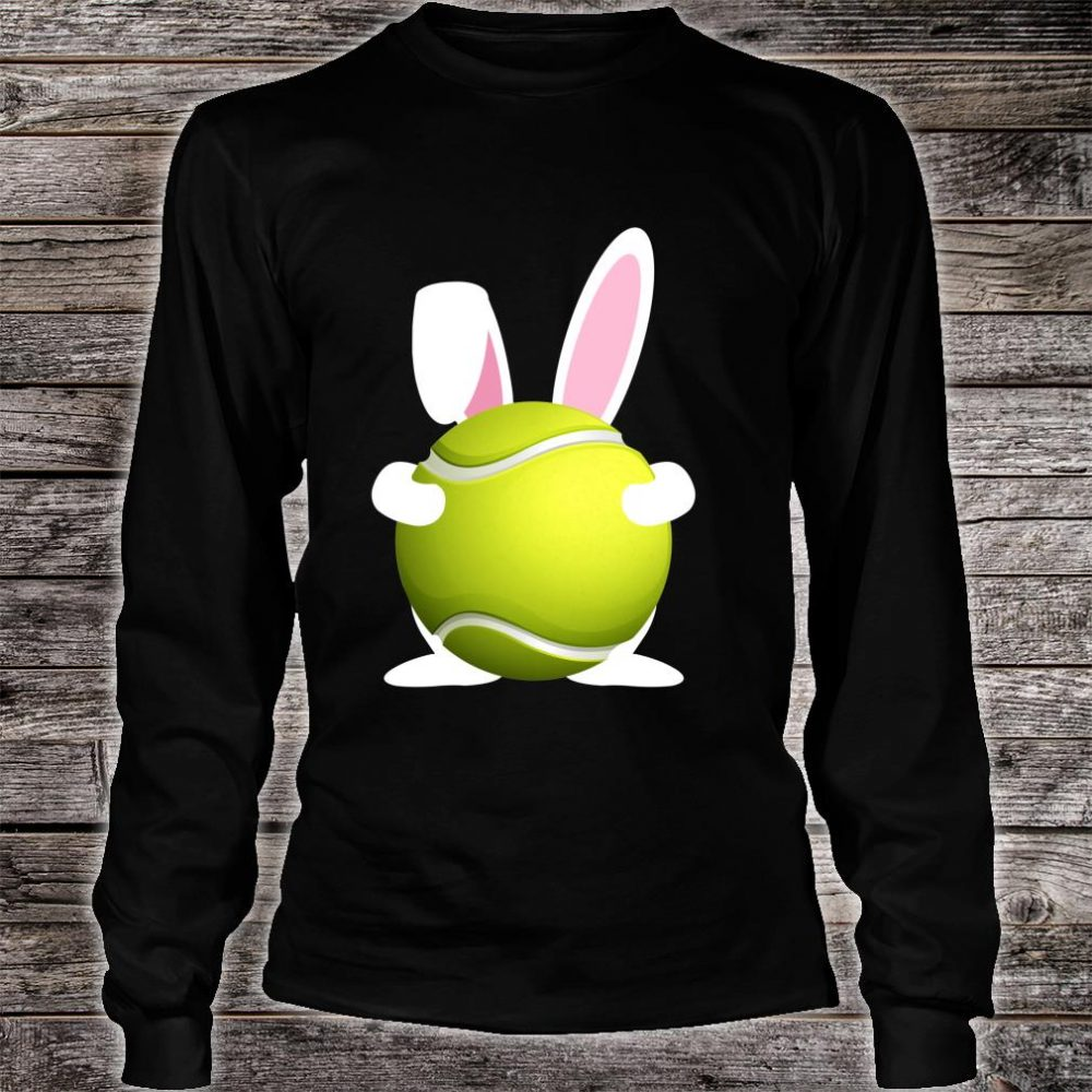 Tennis Easter Bunny Tennis Ball Happy Easter Day 2020 Shirt long sleeved
