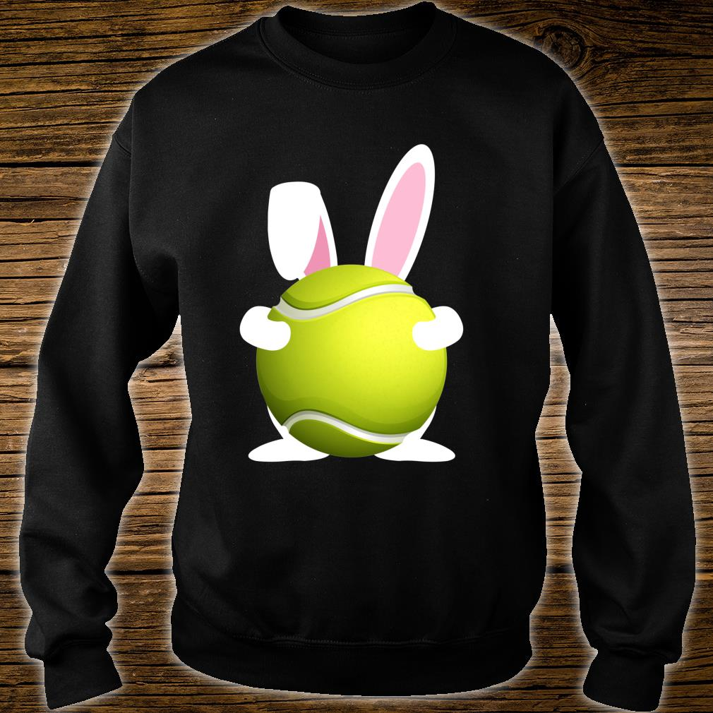 Tennis Easter Bunny Tennis Ball Happy Easter Day 2020 Shirt sweater