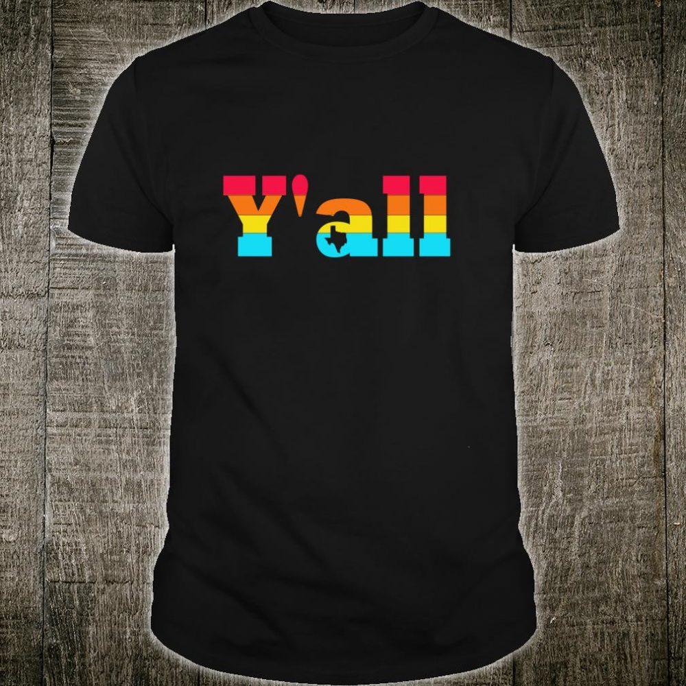 Texas Y'all Yall State Houston Dallas Austin Texan Pride Shirt