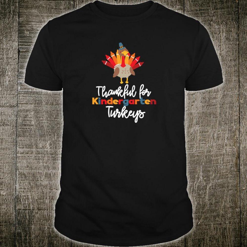 Thankful for Kindergarten Turkeys Thanksgiving Teacher Shirt
