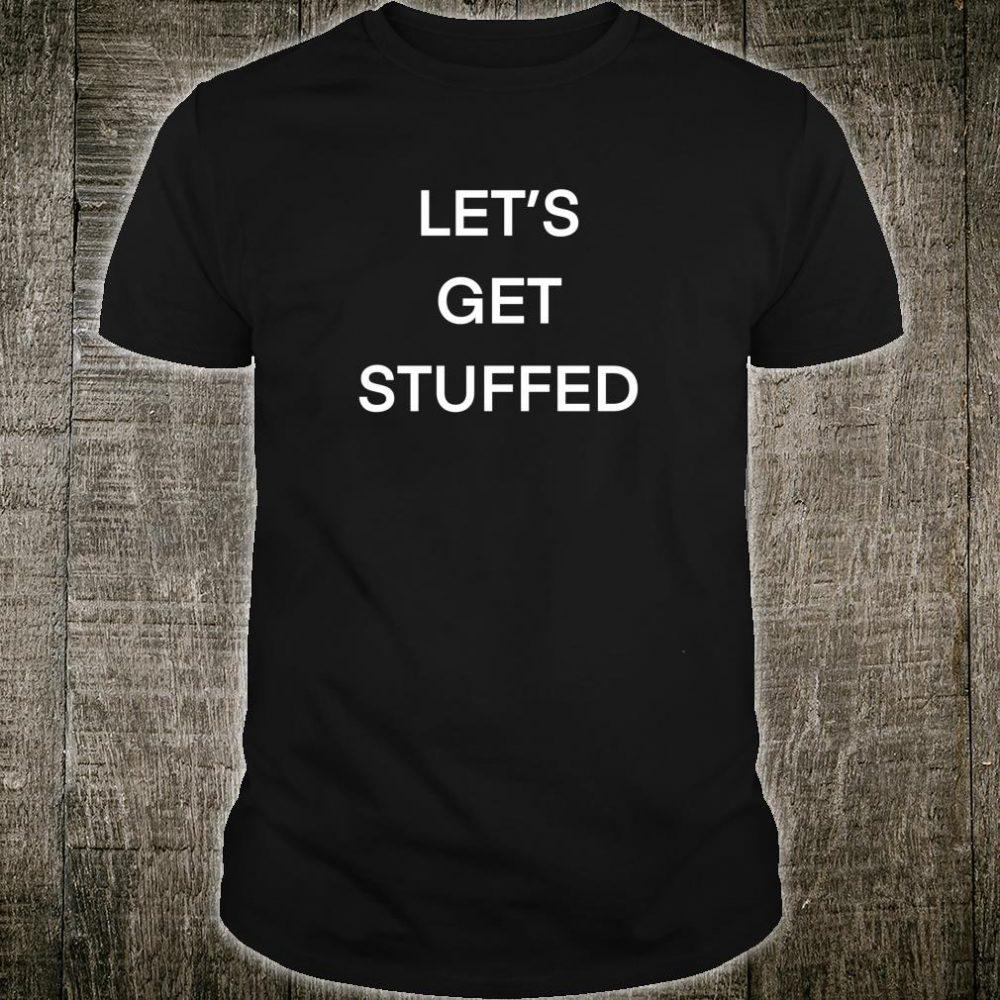 Thanksgiving Let's Get Stuffed Shirt