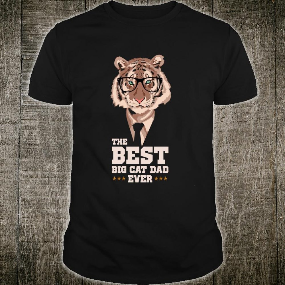 The Best Big Cat Dad Ever Fathers Day Shirt