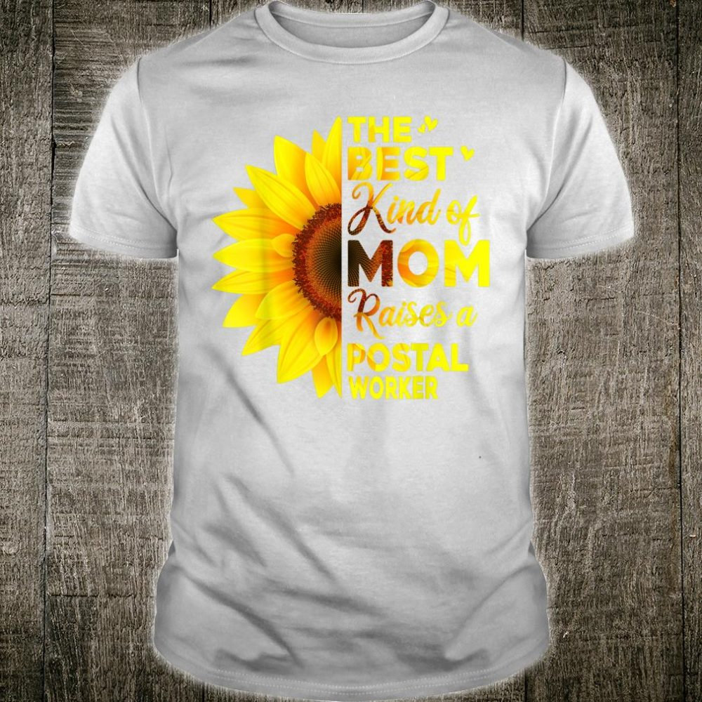 The Best Kind Of Mom Raises A Postal Worker Mother Day Shirt