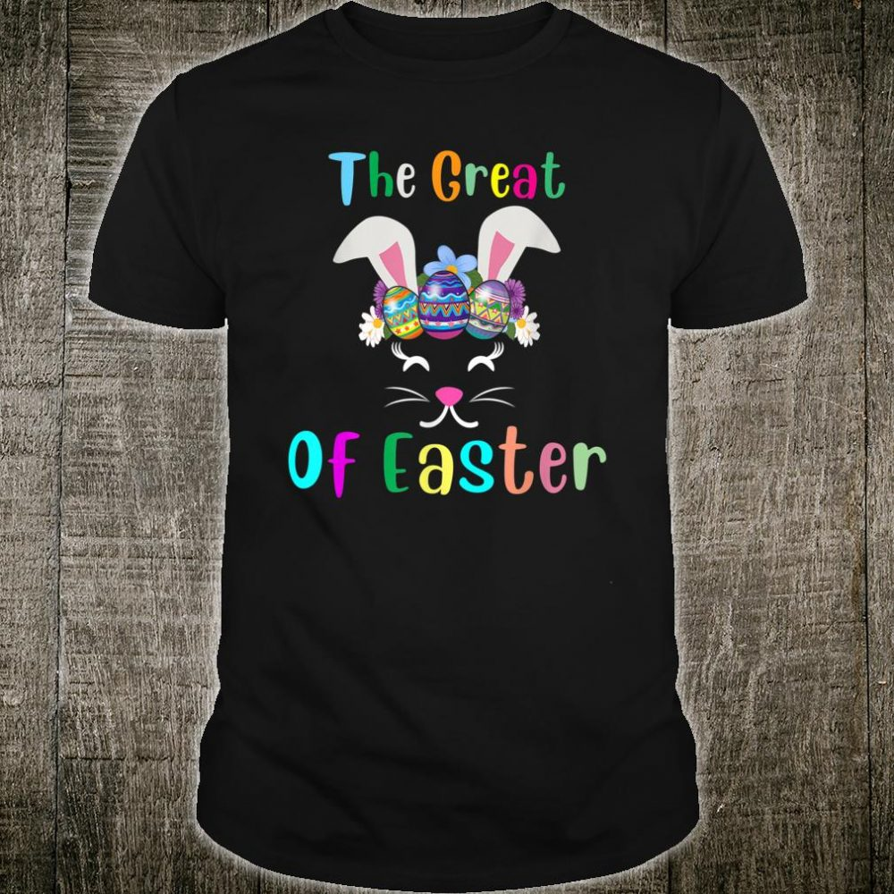 The Great Of Easter For Dad Boys Girls Shirt
