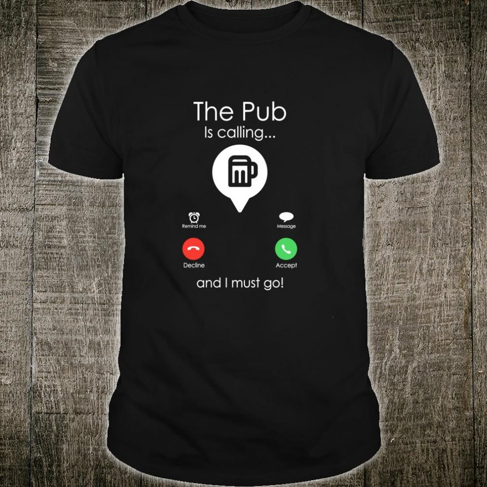 The Pub is Calling Shirt