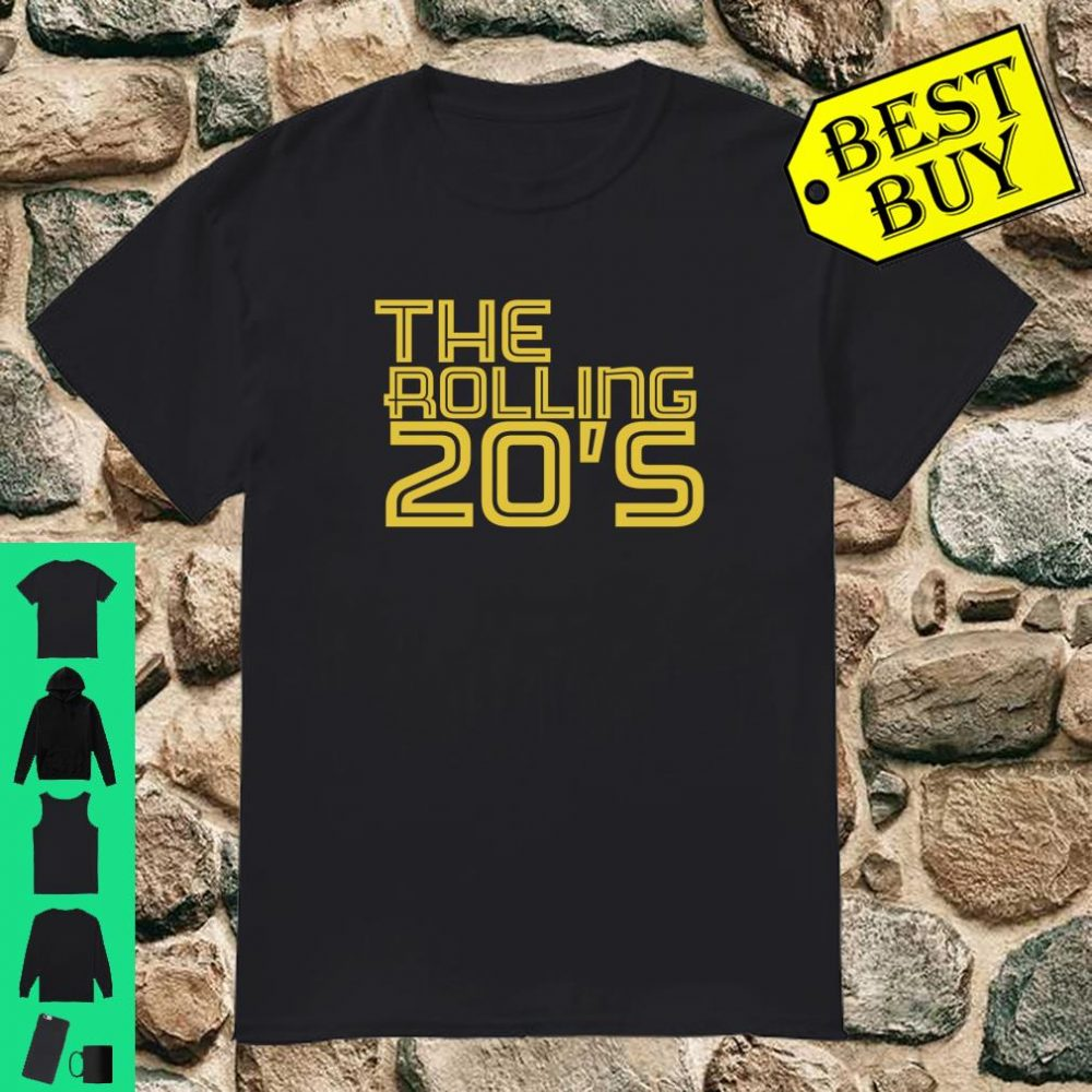 The Rolling 20's Shirt