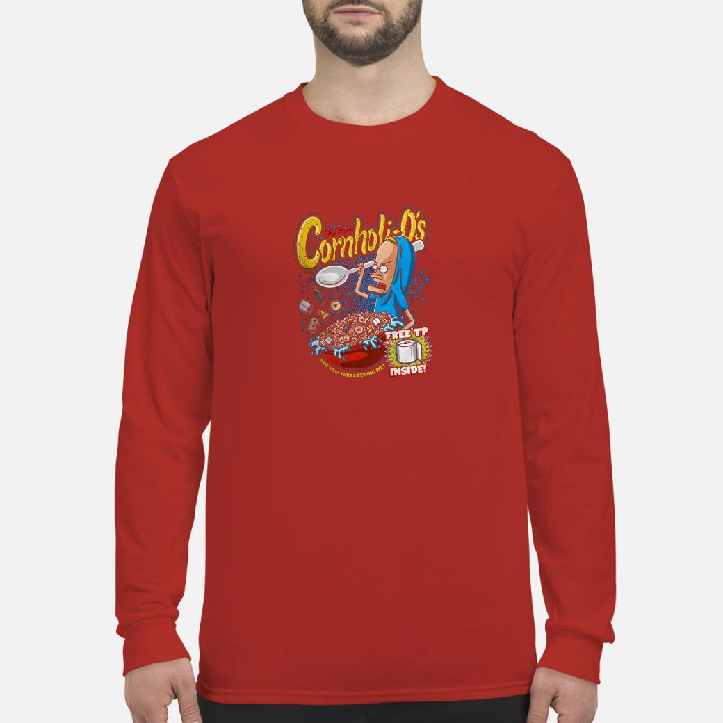 The great cornholio are you threatening me free to inside shirt long sleeved