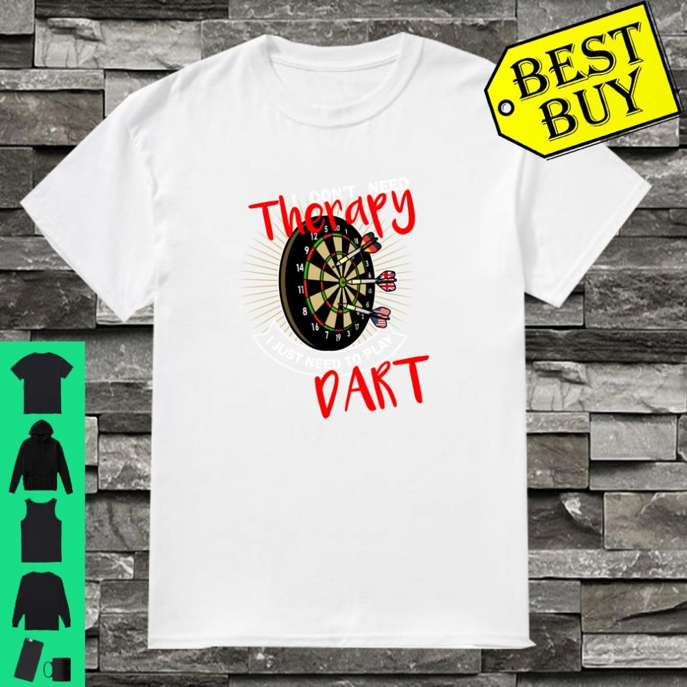 Therapy darts outfit for men and women Shirt