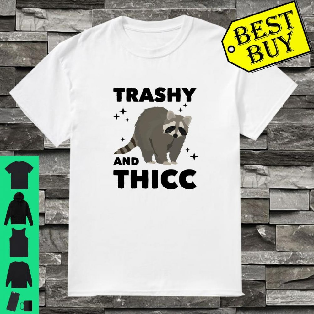 Official Thicc Raccoon Dank Meme For Thick Women Men Sarcastic Shirt Hoodie Tank Top And Sweater
