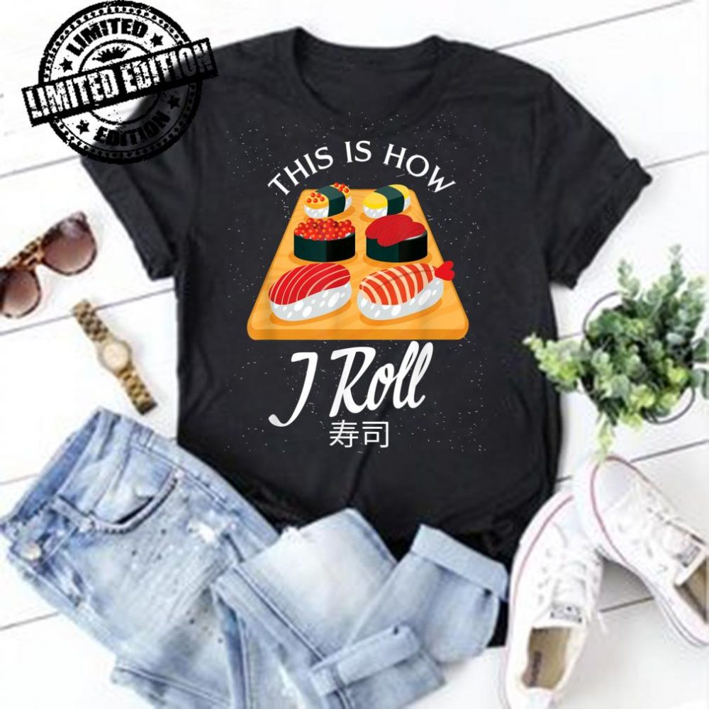 This Is How I Roll Sushi Chef shirt