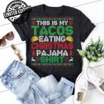 This Is My Tacos Eating Christmas Pajama Ugly Sweater shirt