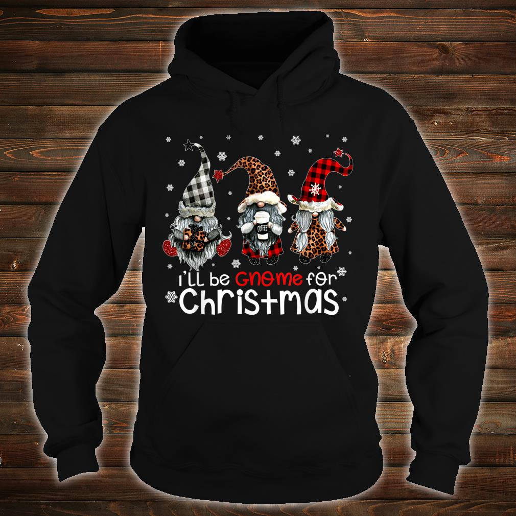 Three Gnomes In Red Christmas I'll be Gnome for Christmas shirt hoodie