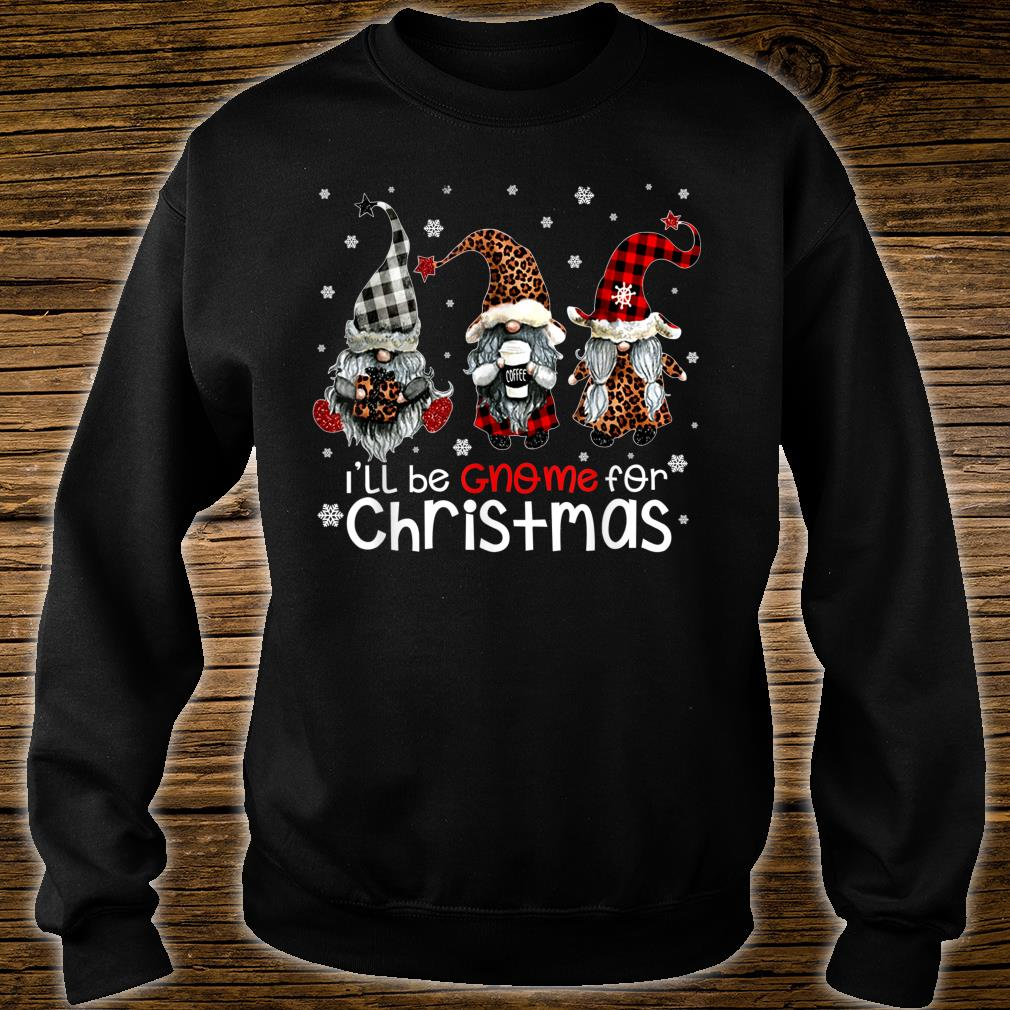 Three Gnomes In Red Christmas I'll be Gnome for Christmas shirt sweater