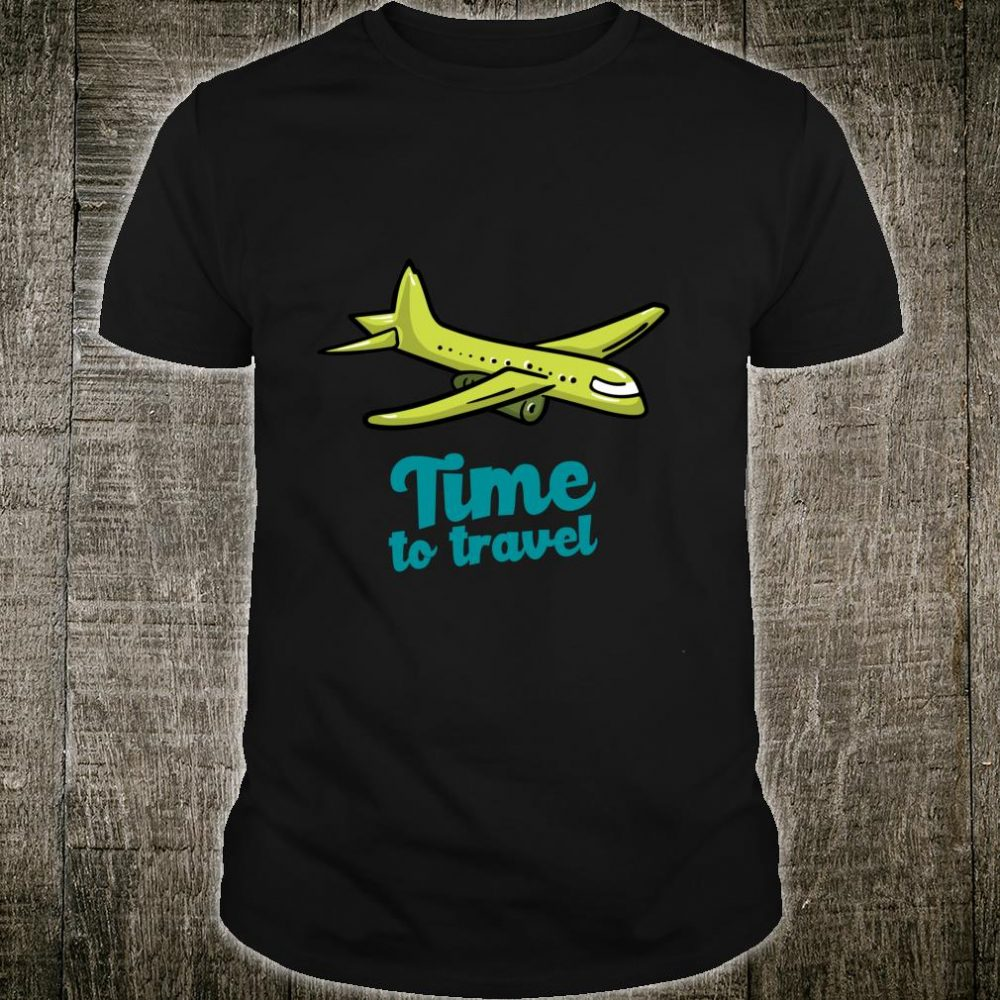 Time To Travel Wanderlust Holidays For Full Time Travelers Shirt
