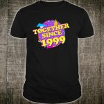 Together Since 1999 90s Style 21st Anniversary Shirt