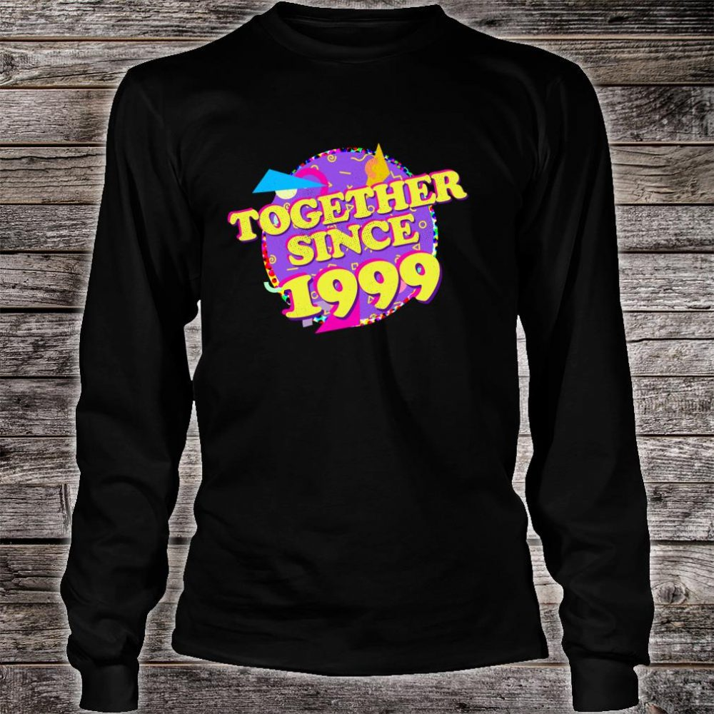 Together Since 1999 90s Style 21st Anniversary Shirt long sleeved