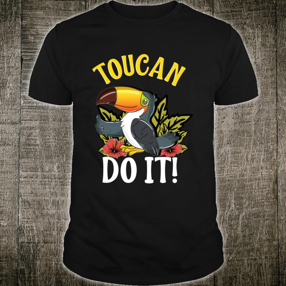 Toucan Do It You Can Do It Pun Thumbs Up Bird Shirt