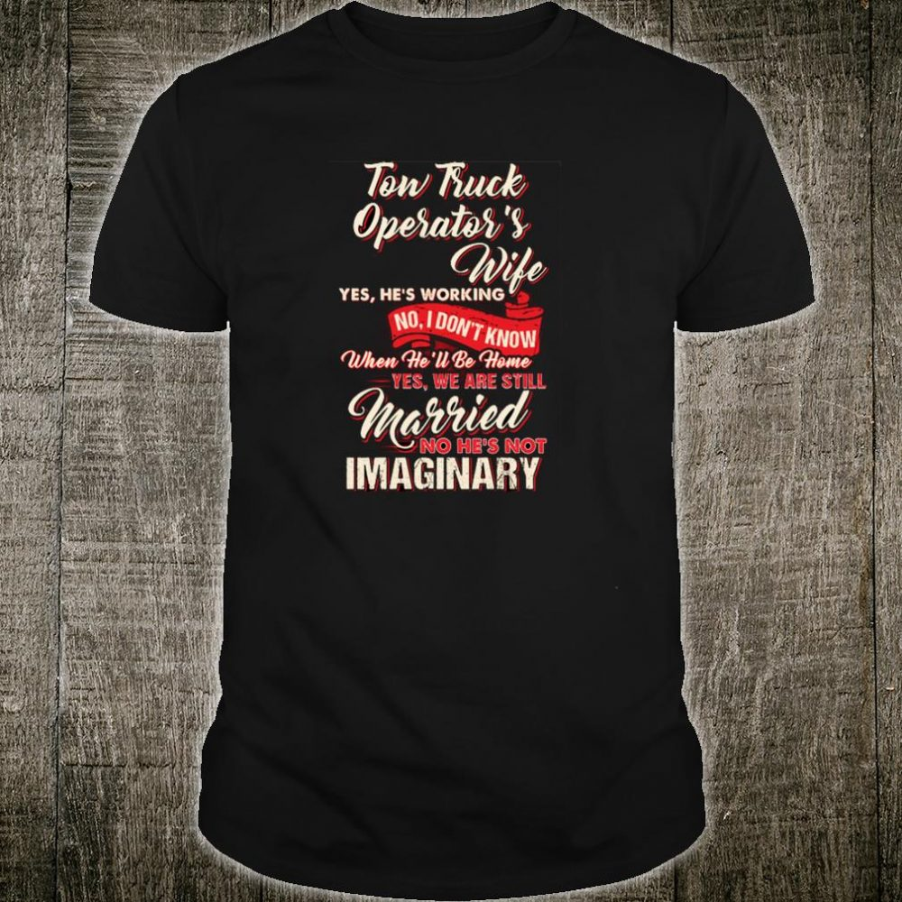 Tow Truck Operator's Wife Shirt