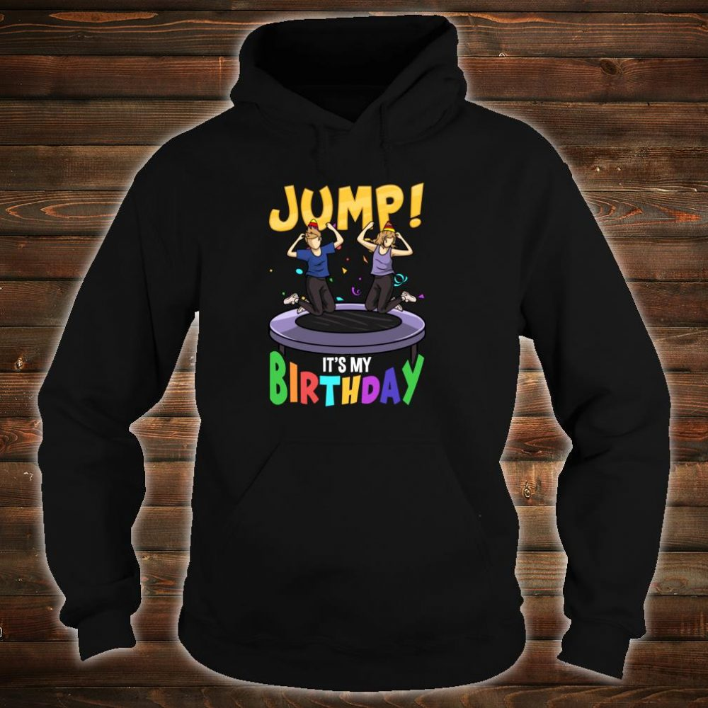 Trampoline Birthday Shirt Jump Party & Girls Fun Shirt hoodie