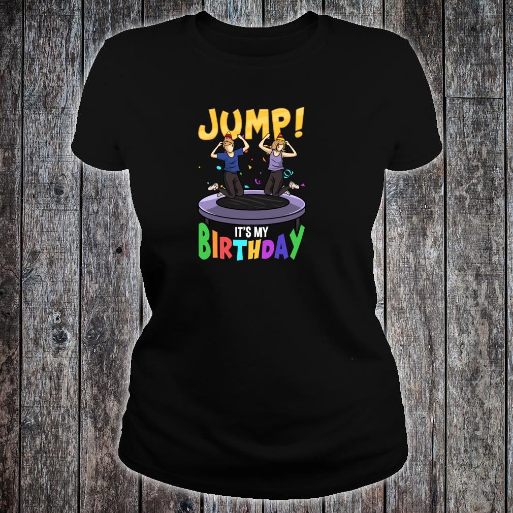 Trampoline Birthday Shirt Jump Party & Girls Fun Shirt ladies tee