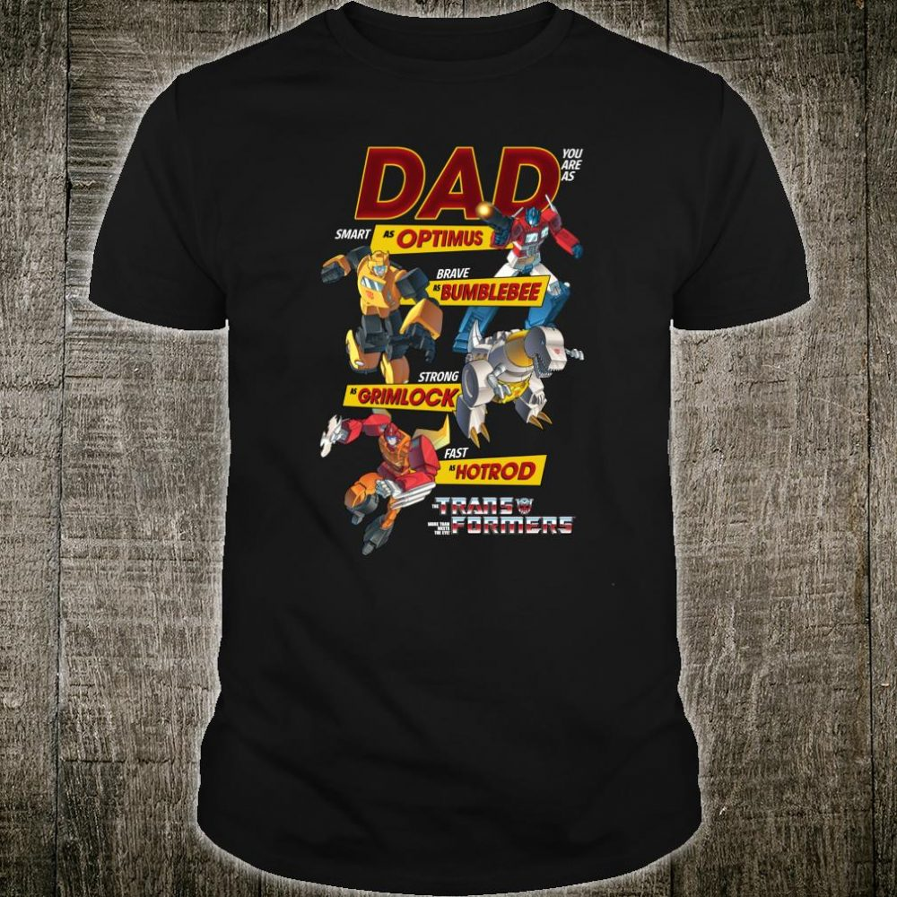 Transformers Dad You Are Smart Brave Strong Fast Shirt