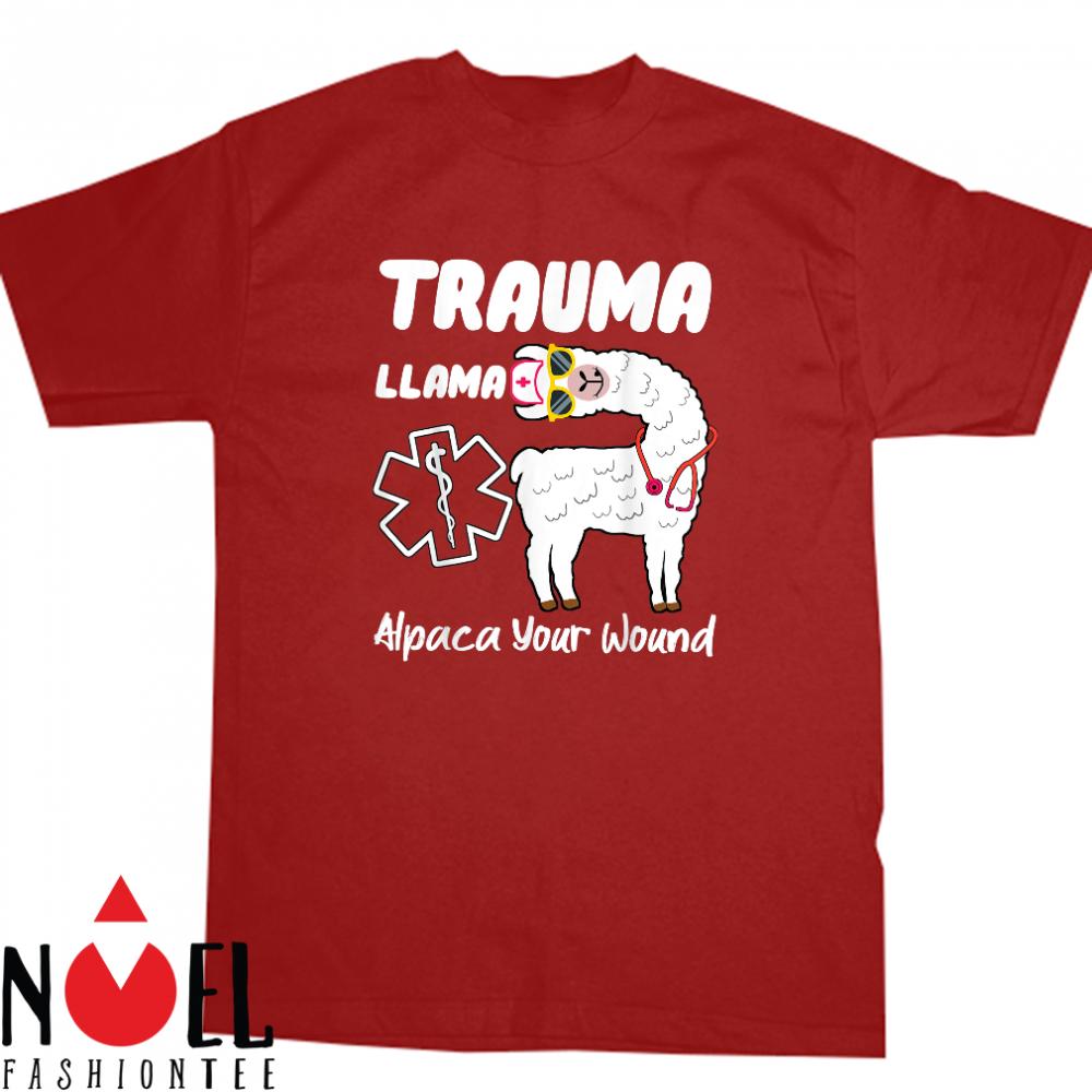 Trauma Llama Alpaca Your Wound Llama Shirt