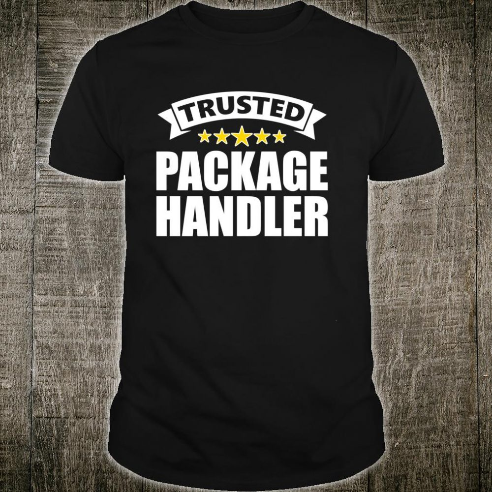 Trusted Package Handler Shirt